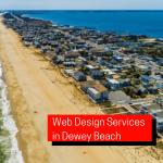 Web Design Services in Dewey Beach, Delaware 19971
